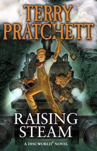 Raising Steam: (Discworld novel 40) (Discworld Novels) by Terry Pratchett (2014-10-09)