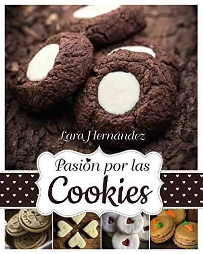Pasión por las Cookies (Libros Singulares) por Lara Hernández