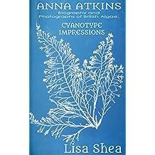 Anna Atkins Biography and Photographs of British Algae: Cyanotype Impressions