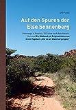 """Auf den Spuren der Else Sonnenberg: Unterwegs in Namibia, 100 Jahre nach dem Herero-Aufstand - Ein Bildband mit Originalzitaten aus ihrem Tagebuch """"Wie es am Waterberg zuging"""""""