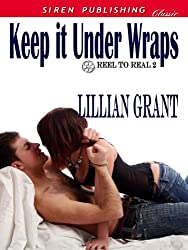 Keep it Under Wraps [Reel to Real 2] (Siren Publishing Classic)