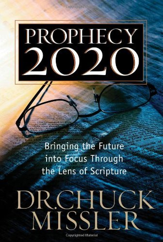 By Chuck Missler - Prophecy 20/20: Profiling the Future Through the Lens of Scripture (annotated edition)