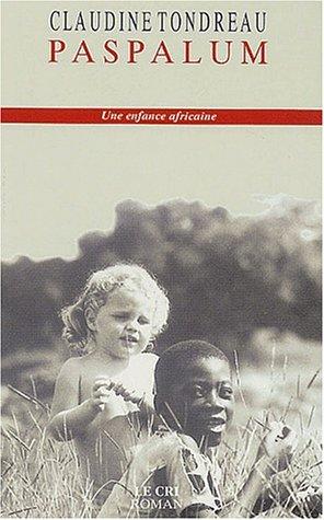Paspalum. Une enfance africaine par Claudine Tondreau