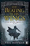 The Beating of his Wings (Left Hand of God Trilogy)