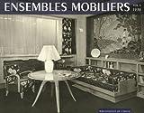 Ensembles mobiliers - Tome 4, 1939