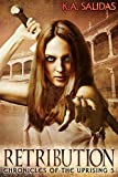 Retribution: A Supernatural Rebellion Thriller (Chronicles of the Uprising Book 5)