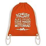 Motorräder - Scheiß aufs Pferd echte Prinzen kommen mit dem Motorrad - Unisize - Orange - WM110 - Turnbeutel I Gym Bag