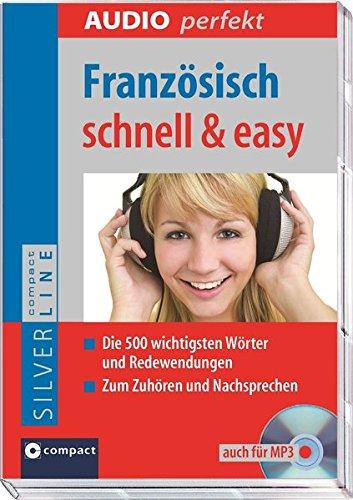 Vokabeltrainer Französisch schnell & easy: Die 500 wichtigsten Wörter und Redewendungen zum Zuhören und Nachsprechen (Compact SilverLine Audio perfekt)