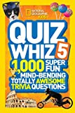 Quiz Whiz 5: 1,000 Super Fun Mind-bending Totally Awesome Trivia Questions (Quiz Whiz )