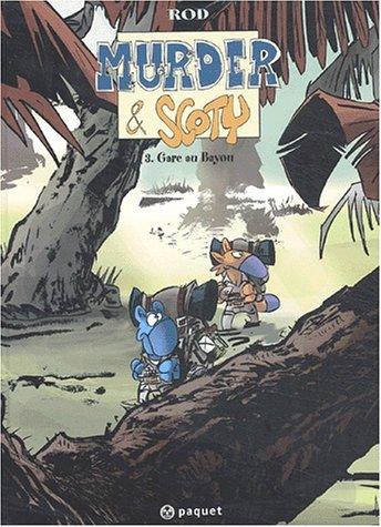 Murder et Scoty, tome 3 : Gare au bayou par Rod