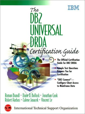 The DB2 Universal DRDA Certification Guide (IBM DB2 Certification Guides)