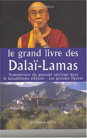 Le grand livre des Dalaï-Lamas par Bernard Baudouin