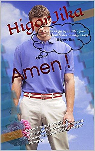 Amen !: Recueil de poèmes gay, ou homosexuels & souvent érotiques. Uniquement pour lecteur majeur et averti. (Notre-père du suce-Pénis t. 4)