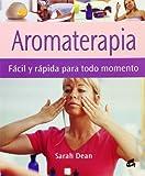 Aromaterapia. Fácil Y Rápida Para Todo Momento (Cuerpo-mente)