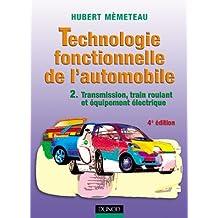 Technologie fonctionnelle de l'automobile, tome 2 : Transmission, train roulant et équipement électrique