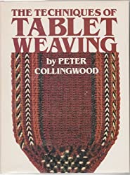 The Techniques of Tablet Weaving by Peter Collingwood (1982-01-01)