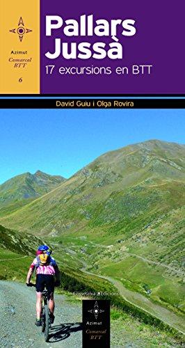 Pallars Jussà. 17 Excursions En BTT (Azimut Comarcal, Sèrie BTT) por David Guiu Oliver