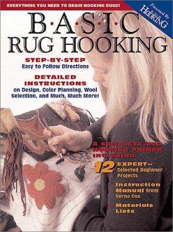 Basic Rug Hooking: Everything You Need to Begin Hooking Rugs -