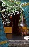 Amputee Isle (English Edition)