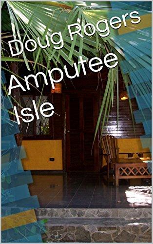 Amputee Isle (English Edition) eBook: Doug Rogers: Amazon de