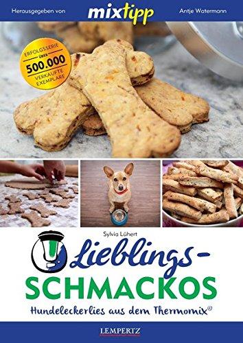 MIXtipp: Lieblings-Leckerlies – Hundekekse aus dem Thermomix® (Kochen mit dem Thermomix®)