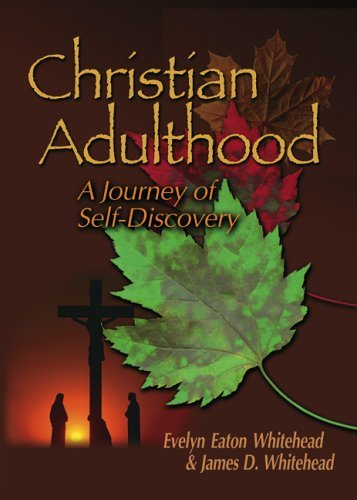 Christian Adulthood: A Journey of Self-Discovery by Evelyn Eaton Whitehead (June 20,2005)
