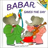 Babar Saves the Day (Random House Picturebacks)