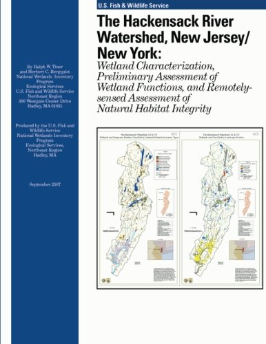 The Hackensack River Watershed, New Jersey/New York: Wetland Characterization, Preliminary Assessment of Wetland Functions, and Remotely-sensed Assessment of Natural Habitat Integrity