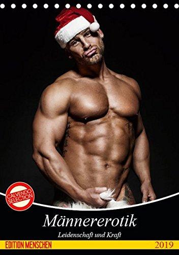 Männererotik. Leidenschaft und Kraft (Tischkalender 2019 DIN A5 hoch): Stilvolle Männererotik und starke Muskeln für schöne Momente (Monatskalender, 14 Seiten ) (CALVENDO Menschen)
