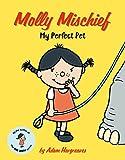 Molly Mischief: My Perfect Pet (Molly Mischief 1)