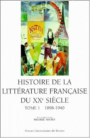 Histoire de la littérature française du XXe siècle, tome 1, 1890-1940