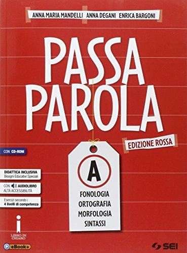 Passaparola. Vol. A-B-Test d'ingresso-Mappe schemi e tabelle-Laboratorio. Ediz. rossa. Per la Scuola media. Con CD. Con e-book. Con espansione online