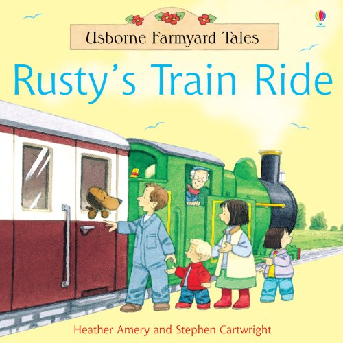 Rusty's Train Ride: For tablet devices (Usborne Farmyard Tales)