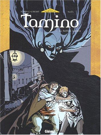 Tamino ou la sublime lumière, tome 1 : Nous ne pouvons être maçons sans être amis des hommes