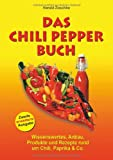 Das Chili Pepper Buch 2.0 - Harald Zoschke