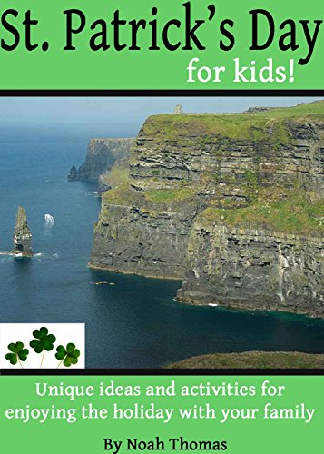 r Kids!: Unique ideas and activities for enjoying the holiday with your family (English Edition) (Saint Patricks Day Handwerk)