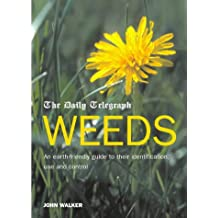 The Daily Telegraph Weeds: An earth-friendly guide to their identification, use and control