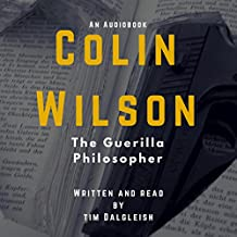 The Guerilla Philosopher: Colin Wilson and Existentialism (Colin Wilson Studies)