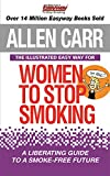 The Illustrated Easyway for Women to Stop Smoking: A Liberating Guide to a Smoke-Free Future (Allen Carr's Easyway) (English Edition)