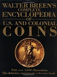 Walter Breen's Encyclopedia Of U.s. Coins