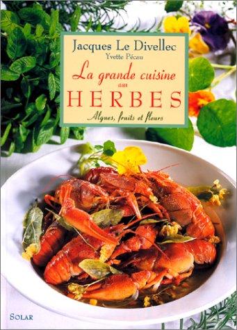 La Grande Cuisine aux Herbes, Algues, Fruits et Fleurs
