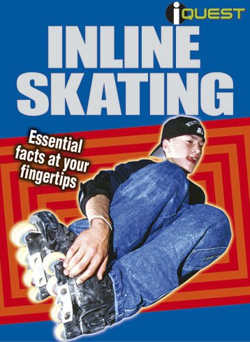In-line Skating: Essential Facts at Your Fingertips (I Quest S.) por Mike Saiz