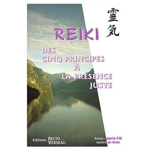 Reiki. des 5 principes à la présence juste