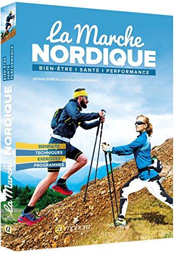 La Marche Nordique - Bienfaits, Techniques, Exercices et Programmes