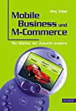 Mobile Business und M-Commerce - Die