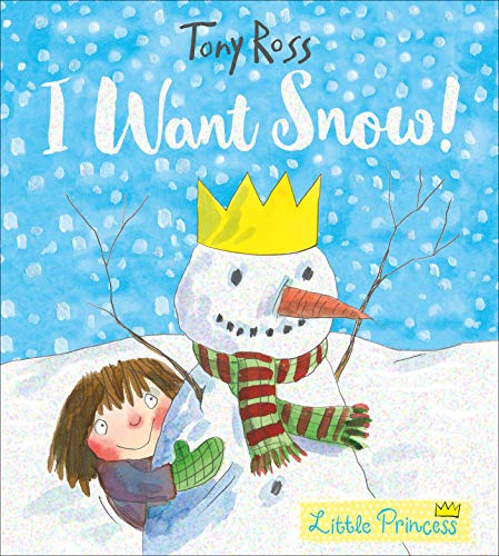 I Want Snow! (Little Princess, Band 22)