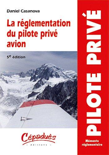 La réglementation du pilote privé avion - 5e édition