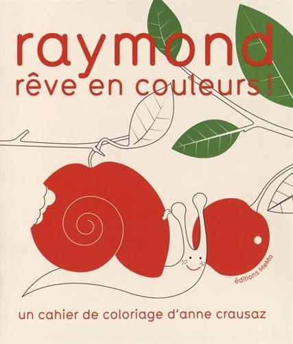 Raymond rêve en couleur