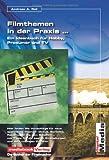 Filmthemen in der Praxis: Ein Ideenbuch für Hobby, Prosumer und TV