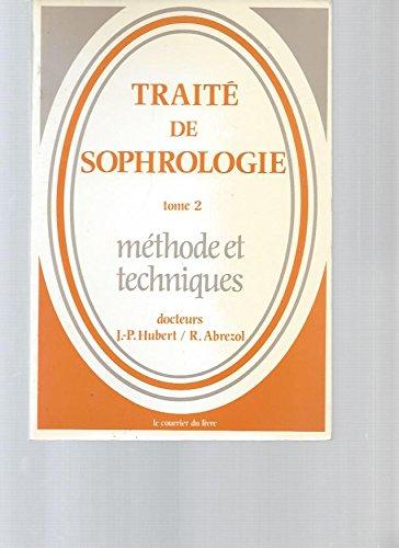 Traité de sophrologie Tome 2 : méthodes et pratiques